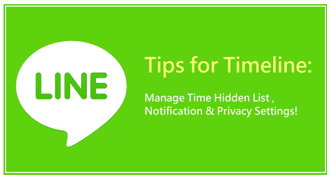 【LINE tips】Manage Timeline Hidden List , Notification & Privacy Settings_650