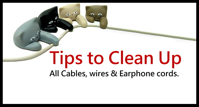 【Life Tips】Clean up all the cables, wires & earphone cords_650
